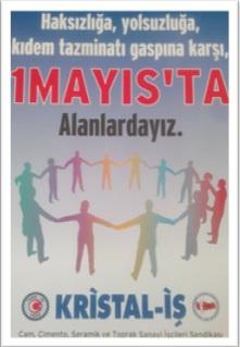 Haksızlığa, Yolsuzluğa, Kıdem Tazminatı Gaspına Karşı, 1 Mayıs'ta Alanlardayız