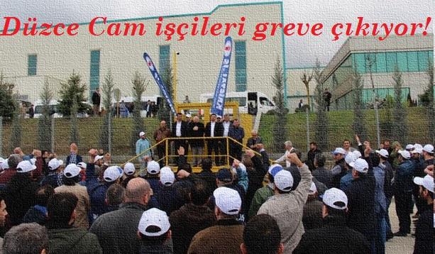 Düzce Cam işçileri Cuma günü greve çıkıyor!